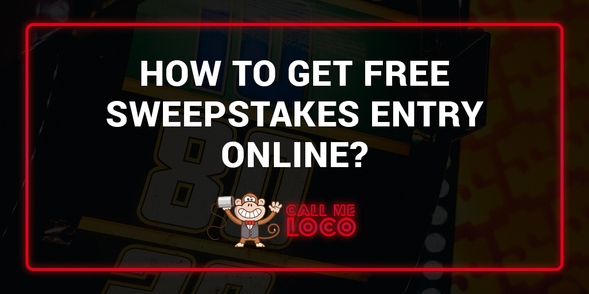 How to Get Free Sweepstakes Entry Online